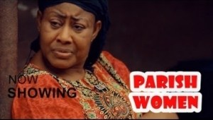 Video: Parish Women [Part 4] - Latest 2018 Nigerian Nollywood Drama Movie (English Full HD)